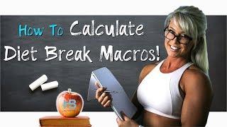 How to Calculate Diet Break Macros!