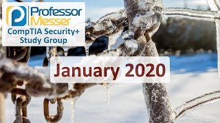 Professor Messer's Security+ Study Group - January 2020