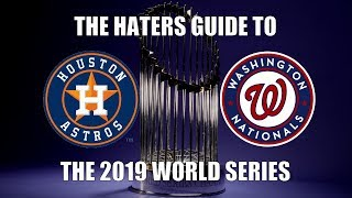 The Haters Guide to the 2019 World Series