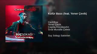 Cash Flow   Küfür Bass Feat  Yener Çevik
