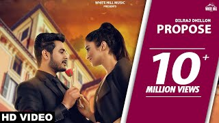 Propose (Full Song) | Dilraj Dhillon | Latest Punjabi Romantic Songs | White Hill Music