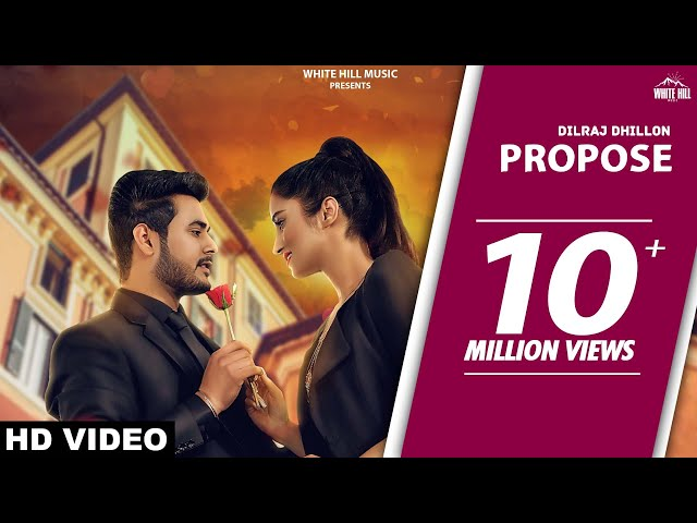 Propose Full Video Song HD | Dilraj Dhillon | Punjabi Romantic Songs