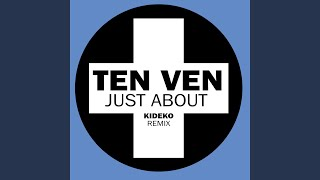 Ten Ven - Just About (Kideko Remix) video
