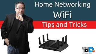 Solving WiFi Issues - WiFi Tips and Tricks