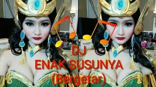 DJ - Enak Susunya (Bergetar)