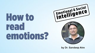 How to read emotions with Emotional Intelligence & Social Intelligence | EQ in reading body language