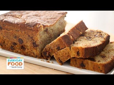 Chocolate Chip Banana Bread – Everyday Food with Sarah Carey
