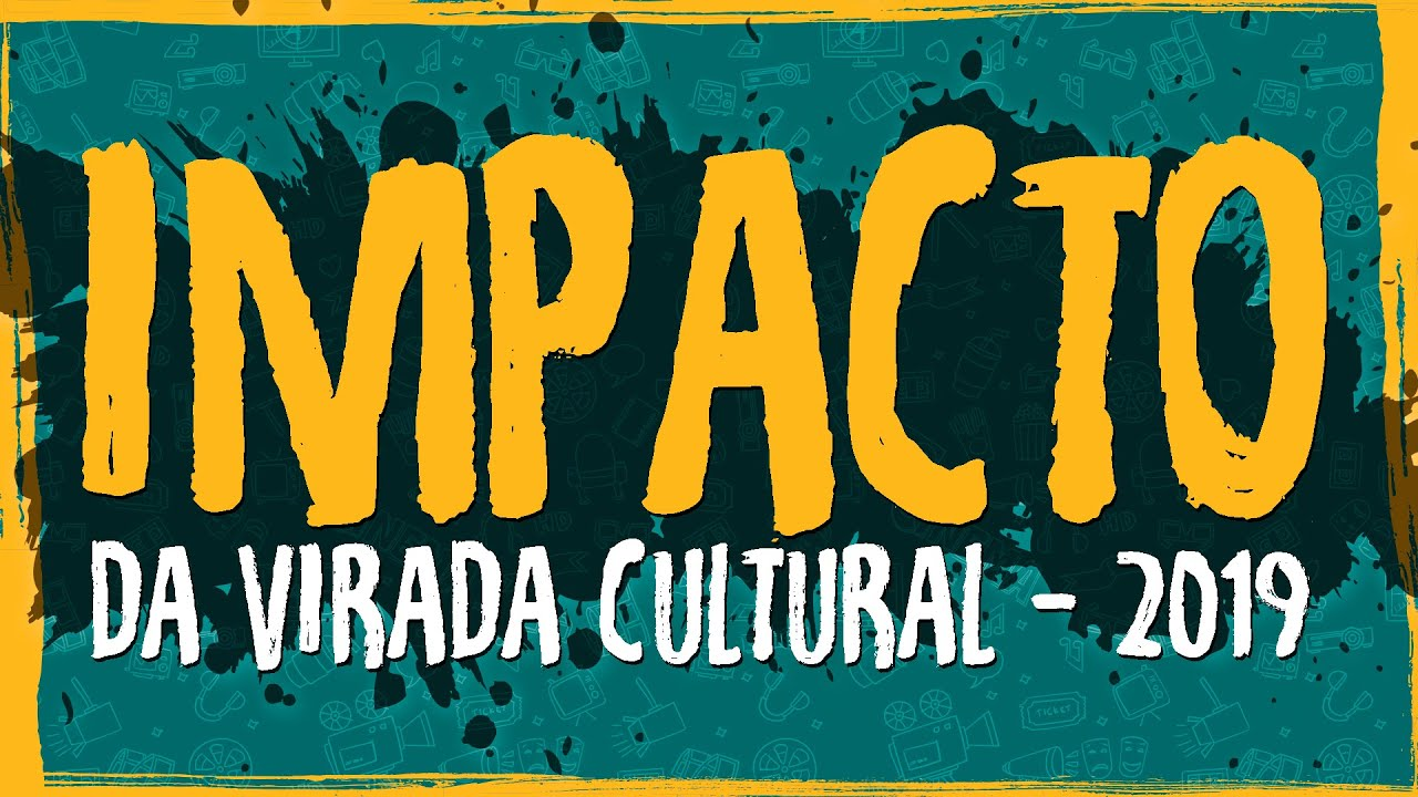 Impacto da Virada Cultural – 2019