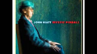 It All Comes Back Someday - John Hiatt