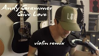 Andy Grammer - Give Love (violin remix) | David Fertello