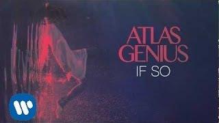"Video thumbnail of ""Atlas Genius - If So [Official Audio]"""