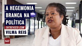 """Vilma Reis fala sobre representação: """"Não haverá nada sobre nós, sem nós"""""""