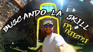 BUSCANDO LA SKILL! ???? FPV FREESTYLE