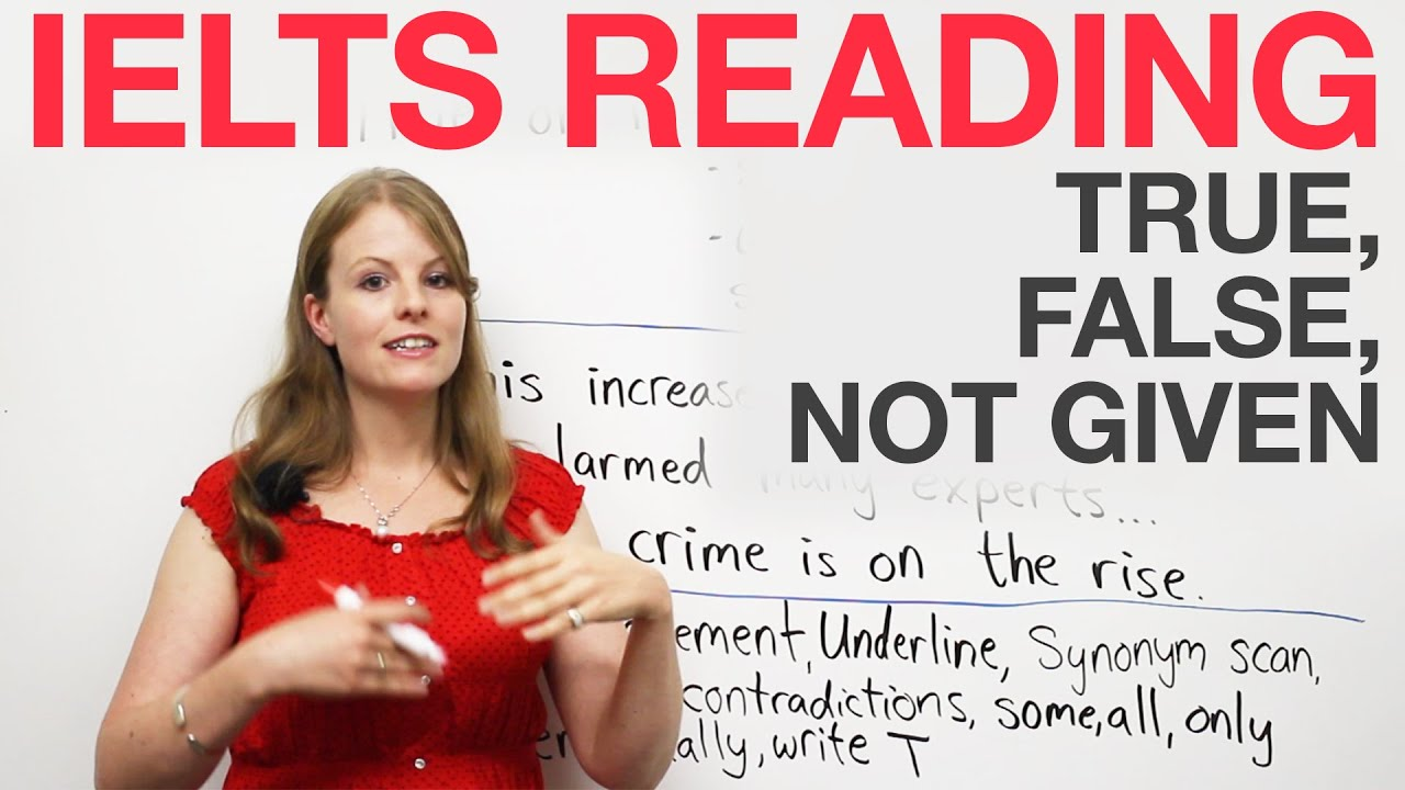 IELTS Reading Strategies True False Not Given EngVid