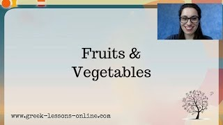 Greek Online Lessons | A2 |  Fruits and Vegetables