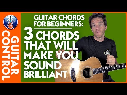 Guitar Chords for Beginners: 3 Chords That Will Make You Sound Brilliant | Guitar Control