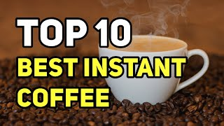 Best Instant Coffee 2021 – Latest Reviews of Top 10 Best Instant Coffee Brands