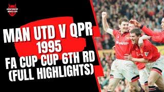 Man United V QPR 1995 FA Cup 6th Round