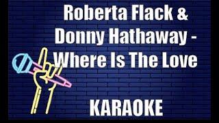 Roberta Flack & Donny Hathaway - Where Is The Love (Karaoke)