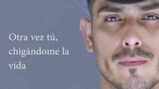 (LETRA) No me chingues la vida - Espinoza Paz