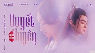 ░vietsub ⋮ Quyết Luyến - Châu Thâm ⋮ 玦恋 - 周深 ⋮《千古玦尘》Thiên Cổ Quyết Trần OST