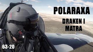 Polaraxa 63-20: Draken i Matra
