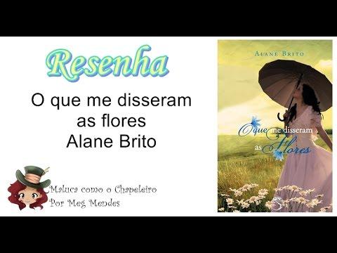RESENHA | O que me disseram as flores - Alane Brito