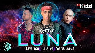Luna Remix   Brytiago Ft. J Quiles   Cosculluela | Video Lyric