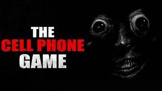 """The Cell Phone Game"" Creepypasta"