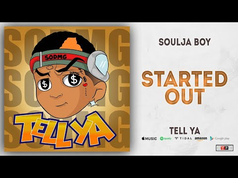 "Soulja Boy – ""Started Out"""