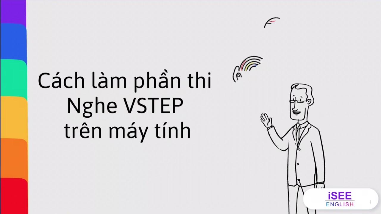 Hướng dẫn cách làm phần thi NGHE bậc 3-4-5 VSTEP trên máy tính