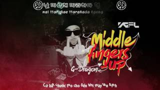 [VIETSUB] MIDDLE FINGERS-UP - G-DRAGON