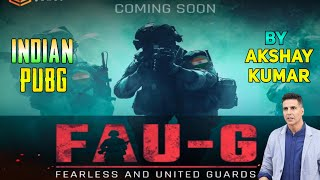 FAUG New Indian PUBG is Coming Soon by Akshay Kumar | New Indian Battle Royale Game FAU-G
