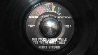 Henry Strogin / Old folks boogie while the young ones twist