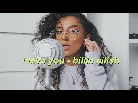 i love you - billie eilish  (COVER)