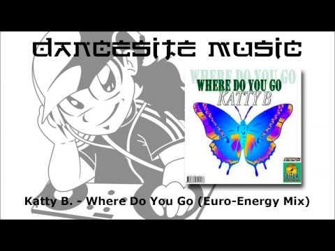 Katty B. - Where Do You Go (Euro-Energy Mix)