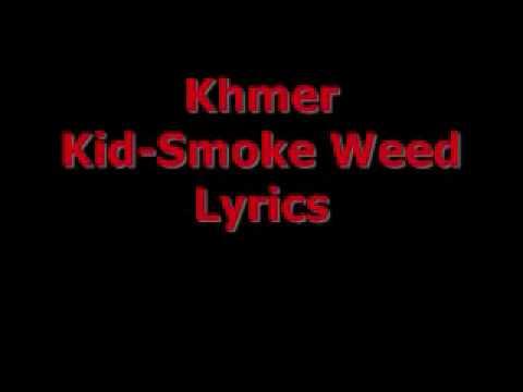 Khmer Kid -SMOKE WEED Lyrics