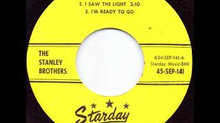 I'm Ready To Go - The Stanley Brothers