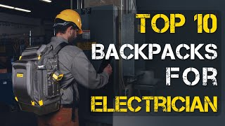Top 10 Best Backpack for Electrician