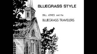 Hymns We Love To Sing ... Bluegrass Style [1974] - Bill Jones & The Bluegrass Travelers