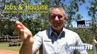 Ep118. Job's & Housing - What They Mean For Toowoomba | by Brendan Homan Properties