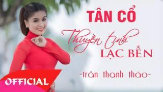 Tân Cổ Thuyền Tình Lạc Bến - Trần Thanh Thảo   Tân Cổ Cải Lương Audio