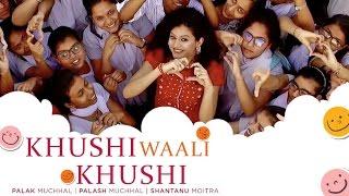 Khushi Waali Khushi  Palak Muchhal