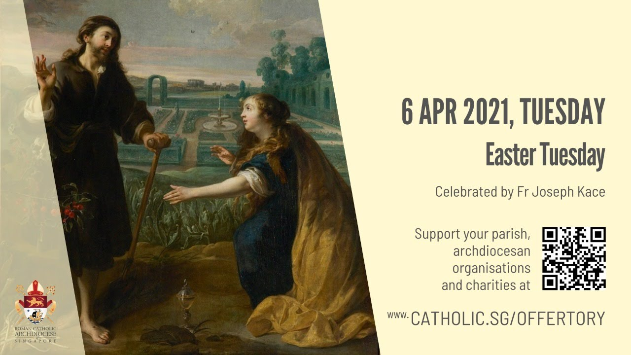 Catholic Mass Easter Tuesday 6th April 2021 Singapore Today Online
