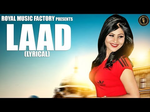 Laad (Lyrical Song) | Aashu Malik, Renu Chaudhary | Bunty