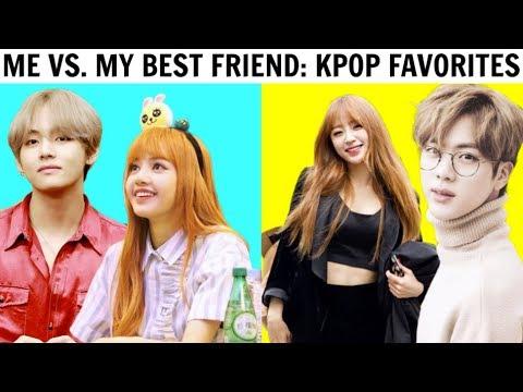 ME VS. MY BEST FRIEND | KPOP FAVORITES