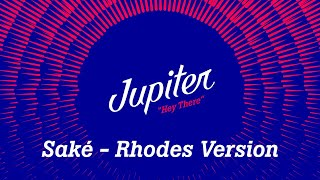 Jupiter - Saké (Rhodes Version)