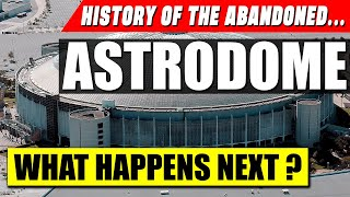Abandoned Stadium - Houston Astrodome - The Glory Years & Decline of the 8th Wonder of the World