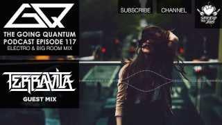 GQ Podcast - Electro & Big Room Mix & Terravita Guest Mix [Ep.117]