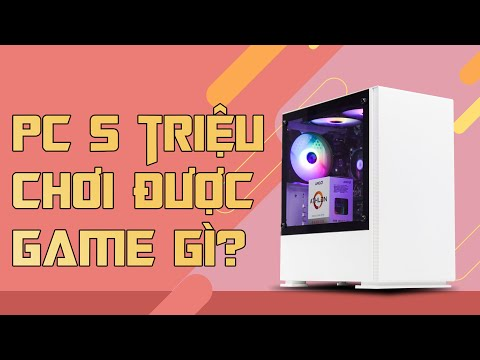 PC 5 TRIỆU LIỆU CÓ CHƠI ĐƯỢC GAME?